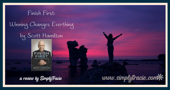 "Book Review: ""Finish First: Winning Changes Everything"" by Scott Hamilton"
